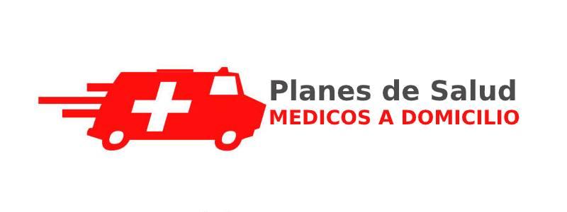 Planes de Salud que incluyen Médicos a Domicilio